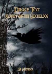 Slaven van het Giechelbos front
